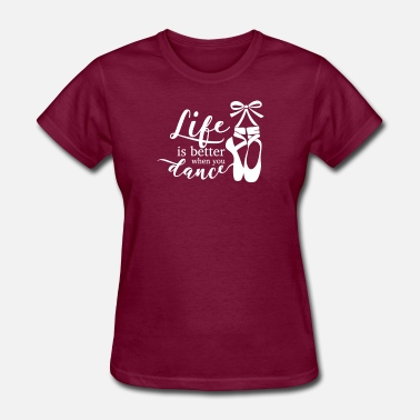 Dance Quotes Dance Quote - Women's T-Shirt