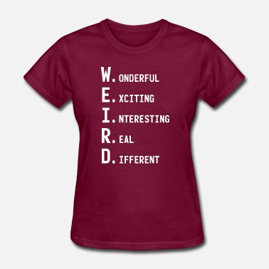 Cool Weird Weird - Women's T-Shirt