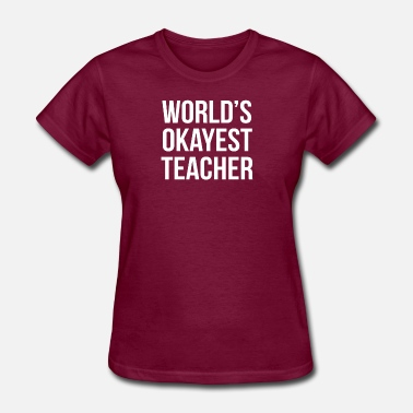 World s Okayest Teacher - Women's T-Shirt