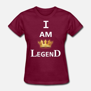 I Am Legend I am a legend - Women's T-Shirt
