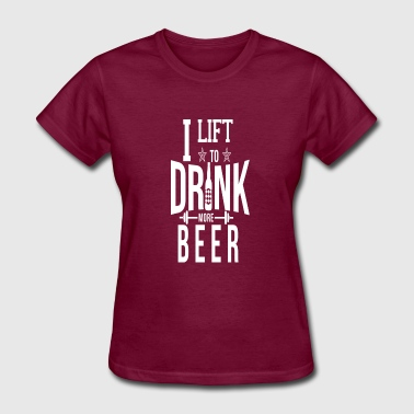 Beer Gym I Lift To Drink More Beer Funny Gym - Women's T-Shirt