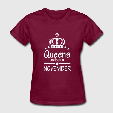 Girlfriend Birthday Queens Are Born in November Birthday Girlfriend - Women's T-Shirt