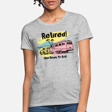 Retired Retro Trailer Retired - Women's T-Shirt