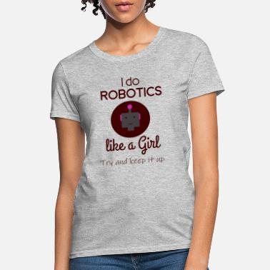 Robot Robotics Girl - Women's T-Shirt