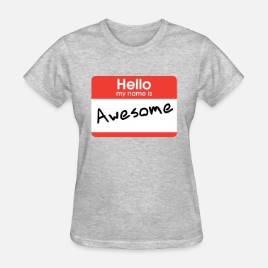 My Name Is Awesome Hellow My Name Is Awesome - Women's T-Shirt