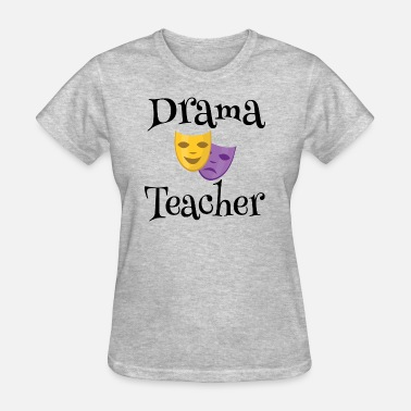 Teacher Instructor Drama Teacher Acting Instructor Gift - Women's T-Shirt