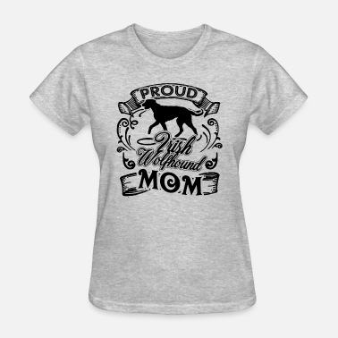 Irish Mom Irish Wolfhound Mom Shirt - Women's T-Shirt