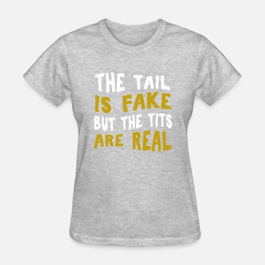 Tits Kids The tail is fake but the tits are real cow t-shirt - Women's T-Shirt