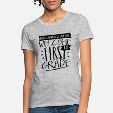 First Grade Teacher Welcome to First Grade Funny Back to School - Women's T-Shirt