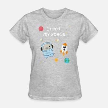 Pugelton I Need My Space - Women's T-Shirt