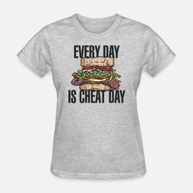 Cheat Day Every Day Is Cheat Day - Women's T-Shirt