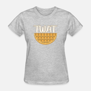 Funniest Phrases And Slogans Twat Waffle - Women's T-Shirt