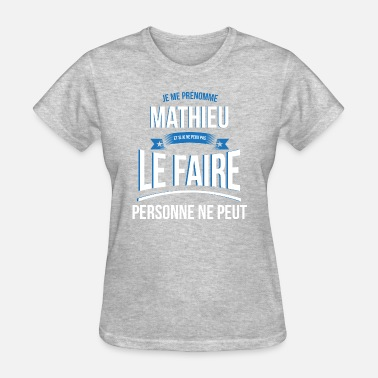 Mathieu Mathieu nobody can gift idea christmas humor - Women's T-Shirt
