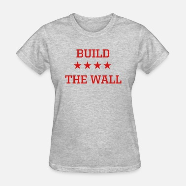 Mr President Build the Wall - Women's T-Shirt