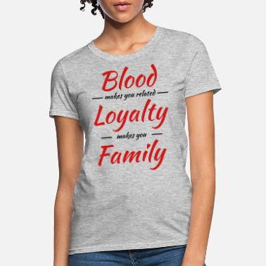 Related Blood makes you related - Women's T-Shirt