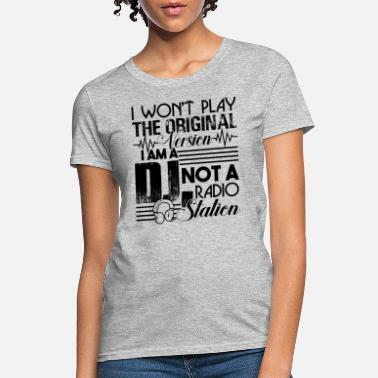 082bfd52 DJ Is Not A Radio Station Shirt - Women's T-Shirt