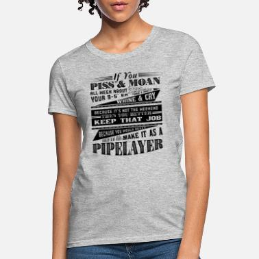 Pipelayer Pipelayer - Women's T-Shirt