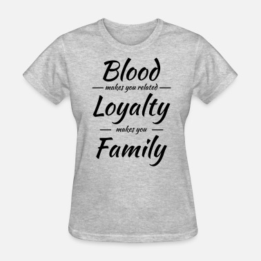 Quotes Family Blood makes you related - Women's T-Shirt