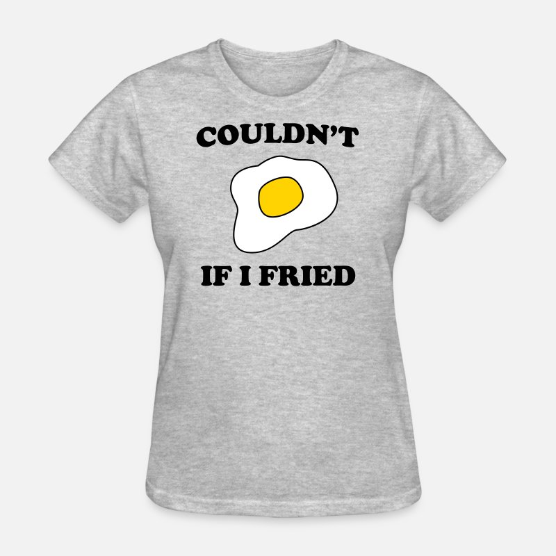 Couples T-Shirts - Couldn't if I fried - Women's T-Shirt heather gray