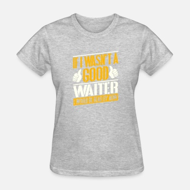 Waiter Job T shirt - Women's T-Shirt