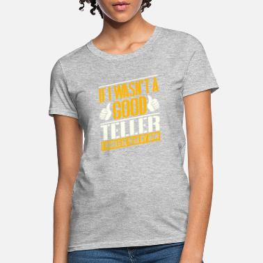 Teller Job T shirt - Women's T-Shirt