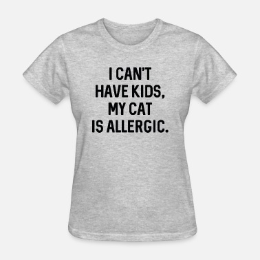 My Cat Is Allergic - Women's T-Shirt