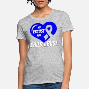 Abuse No Excuse For Child Abuse - Women's T-Shirt