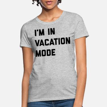 Shop Vacation Quotes T-Shirts online | Spreadshirt