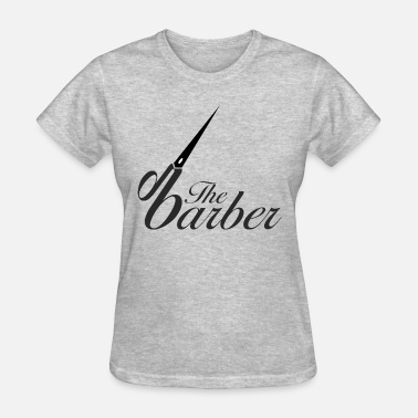Barber Birthday The Barber - Women's T-Shirt