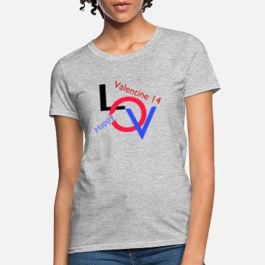 love happy valentine - Women's T-Shirt