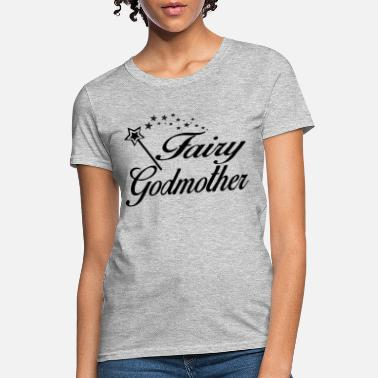 Fairy Fairy Godmother - Women's T-Shirt
