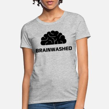 Brainwashed Brainwashed - Women's T-Shirt