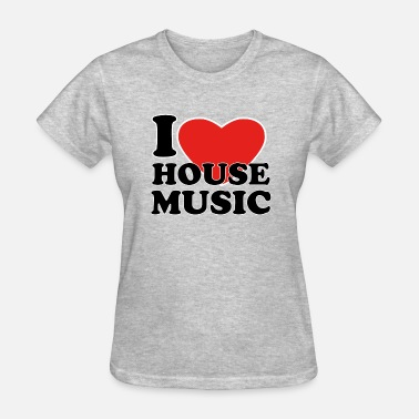 I Love House I Love House Music - Women's T-Shirt