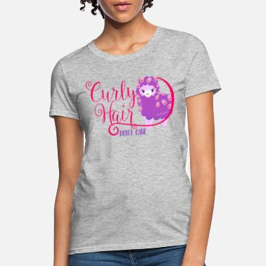 Curly Hair Curly Hair Don't Care - Women's T-Shirt
