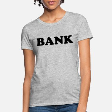 Bank Crisis bank - Women's T-Shirt