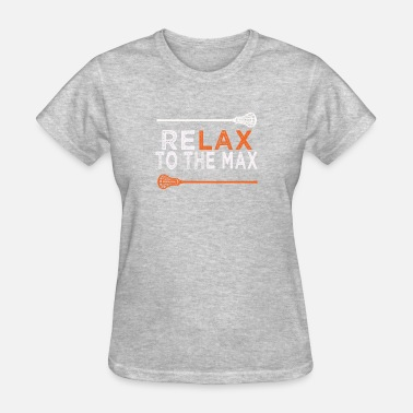 Boys Lacrosse Awesome Lacrosse & LAX gift for Men & Women Relax to the Max lacrosse - Women's T-Shirt