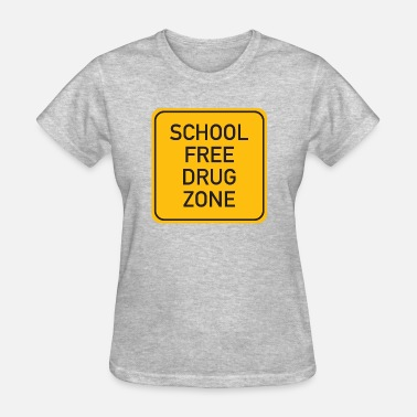 Drug School School Free Drug Zone - Women's T-Shirt