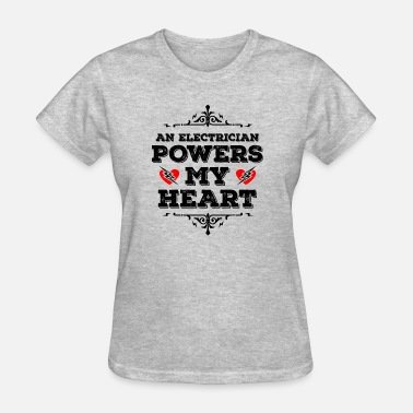 Electricians Wife An Electrician Powers my Heart - Gift - Women's T-Shirt