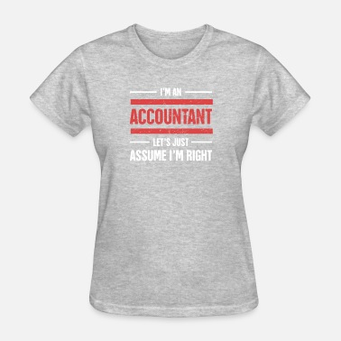 Accountant Design Funny Accounting Design - Gift Accountants - Women's T-Shirt