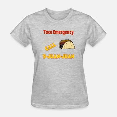 Funny Mexican Saying Quote Taco Emergency, Tacos, Mexican, gift, funny saying - Women's T-Shirt