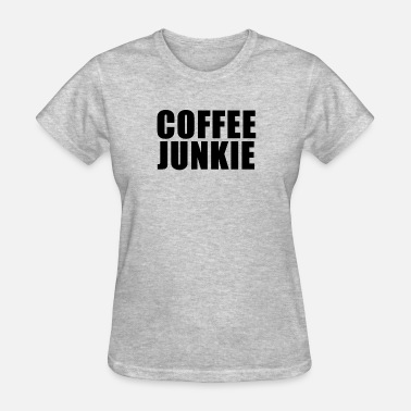 Caffeine Grumpy In The Morning Coffee junkie - Women's T-Shirt