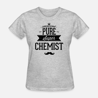 A Pharmacist 100 percent pure super chemist - Women's T-Shirt