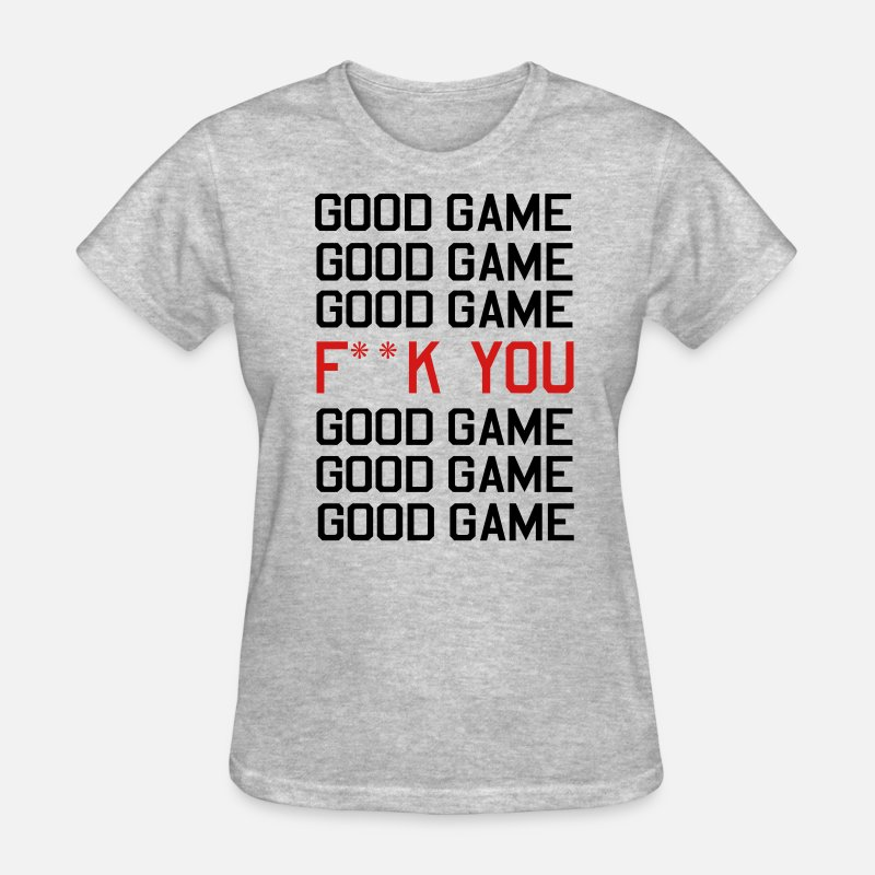 Game T-Shirts - Good Game F You - Women's T-Shirt heather gray