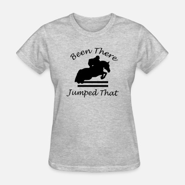 Jumpers Events Been There, Jumped That - Women's T-Shirt