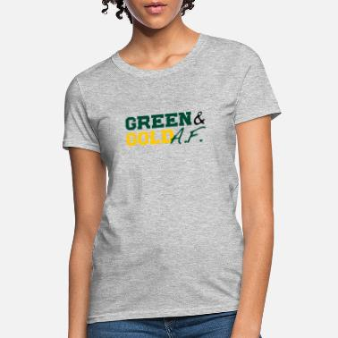Green And Gold Green and Gold AF - Women's T-Shirt