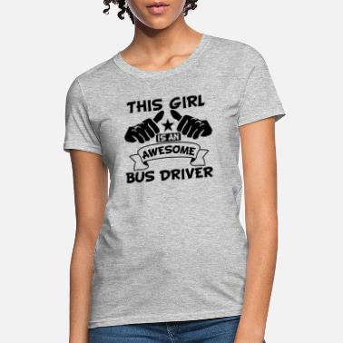 Girl Driver This Girl Is An Awesome Bus Driver - Women's T-Shirt