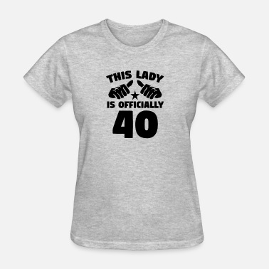 This Lady Is 40 This Lady Is Officially 40 Years Old - Women's T-Shirt