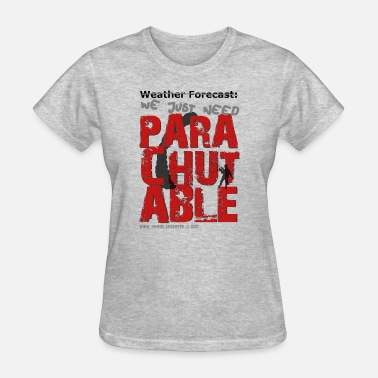 Parachuting Parachutable - Women's T-Shirt