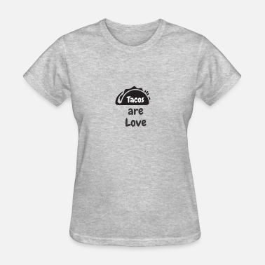 Taco Love Tacos are Love - Women's T-Shirt