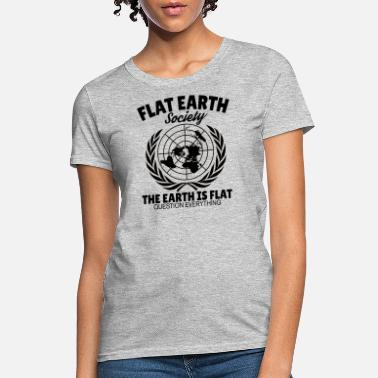 c17a0185 Flat Earth Hipster Quote Flat Earth Society - Women's T-Shirt